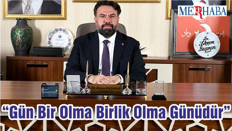 """Gün Bir Olma Birlik Olma Günüdür"""