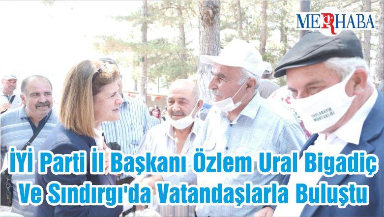 İYİ Parti İl Başkanı Özlem Ural Bigadiç Ve Sındırgı'da Vatandaşlarla Buluştu