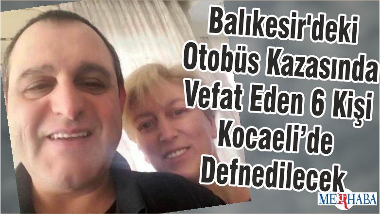 Balıkesir'deki Otobüs Kazasında Vefat Eden 6 Kişi Kocaeli'de Defnedilecek