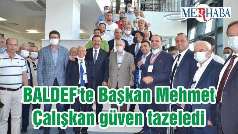 BALDEF'te Başkan Mehmet Çalışkan güven tazeledi