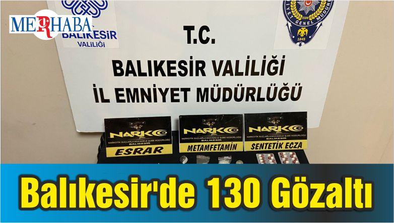 Balıkesir'de 130 Gözaltı