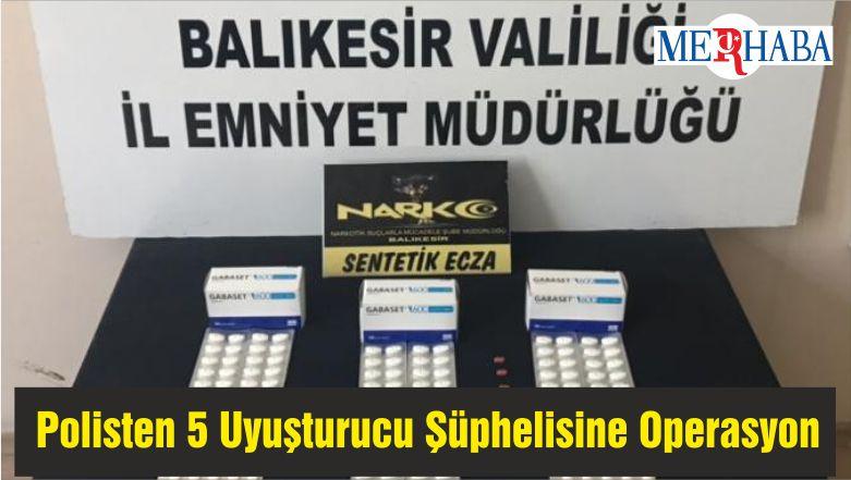 Balıkesir'de Polisten 5 Uyuşturucu Şüphelisine Operasyon