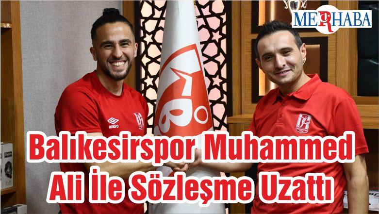 Balıkesirspor Muhammed Ali İle Sözleşme Uzattı