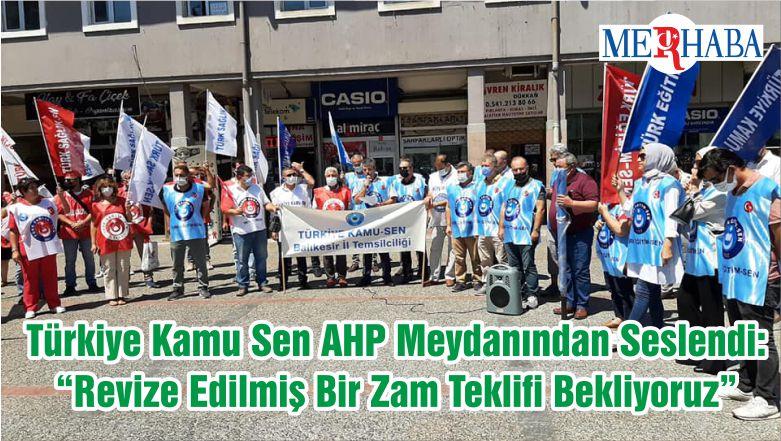 """Türkiye Kamu Sen AHP Meydanından Seslendi: """"Revize Edilmiş Bir Zam Teklifi Bekliyoruz"""""""