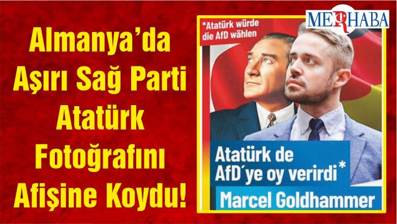 Almanya'da Aşırı Sağ Parti Atatürk Fotoğrafını Afişine Koydu!