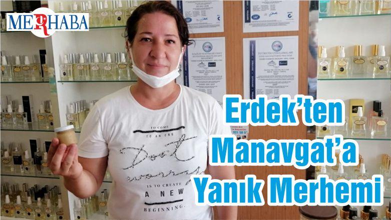 Erdek'ten Manavgat'a Yanık Merhemi