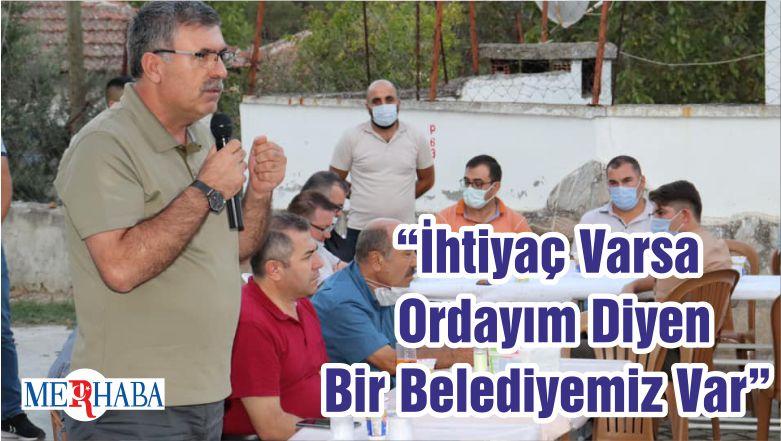 """""""İhtiyaç Varsa Ordayım Diyen Bir Belediyemiz Var"""""""