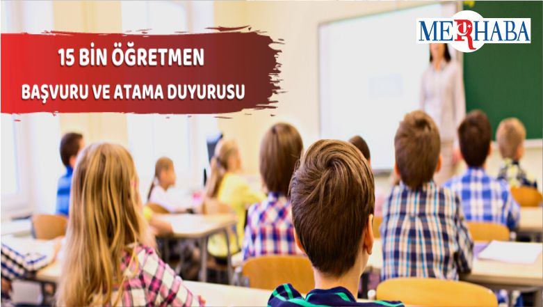 Milli Eğitim Bakanlığı 15 Bin Sözleşmeli Öğretmen Ataması Gerçekleştirecek