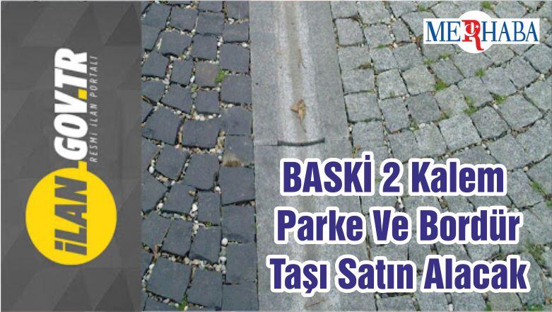 BASKİ 2 Kalem Parke Ve Bordür Taşı Satın Alacak