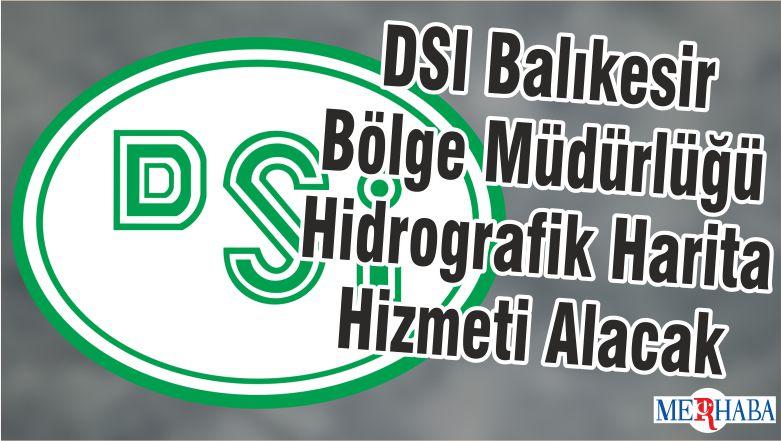 DSİ Balıkesir Bölge Müdürlüğü Hidrografik Harita Hizmeti Alacak