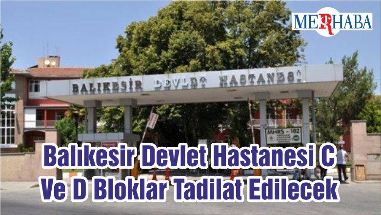 Balıkesir Devlet Hastanesi C Ve D Bloklar Tadilat Edilecek