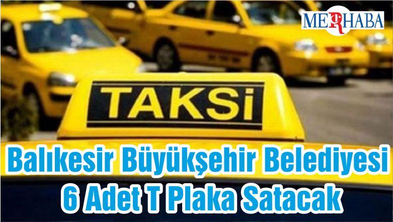 Balıkesir Büyükşehir Belediyesi 6 Adet T Plaka Satacak