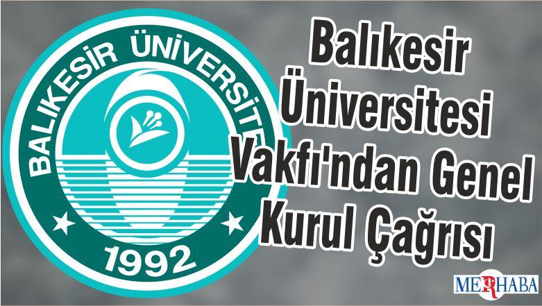 Balıkesir Üniversitesi Vakfı'ndan Genel Kurul Çağrısı