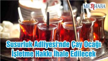 Susurluk Adliyesi'nde Çay Ocağı İşletme Hakkı İhale Edilecek