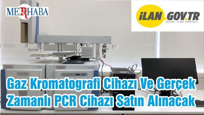 Gaz Kromatografi Cihazı Ve Gerçek Zamanlı PCR Cihazı Satın Alınacak