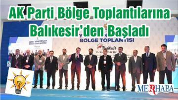 AK Parti Bölge Toplantılarına Balıkesir'den Başladı