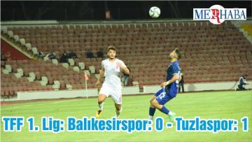 TFF 1. Lig: Balıkesirspor: 0 – Tuzlaspor: 1