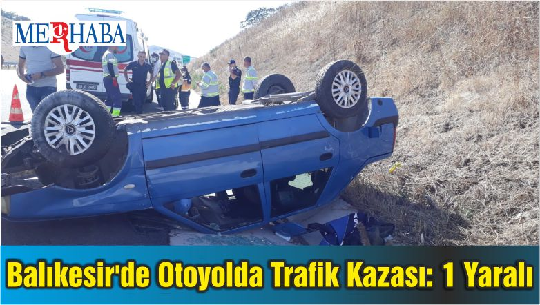Balıkesir'de Otoyolda Trafik Kazası: 1 Yaralı