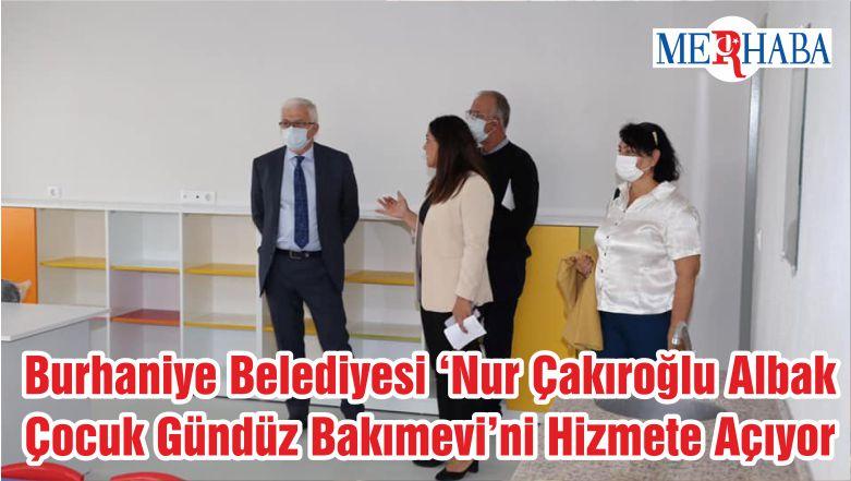Burhaniye Belediyesi 'Nur Çakıroğlu Albak Çocuk Gündüz Bakımevi'ni Hizmete Açıyor