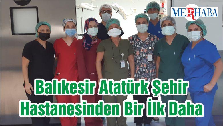 Balıkesir Atatürk Şehir Hastanesinden Bir İlk Daha