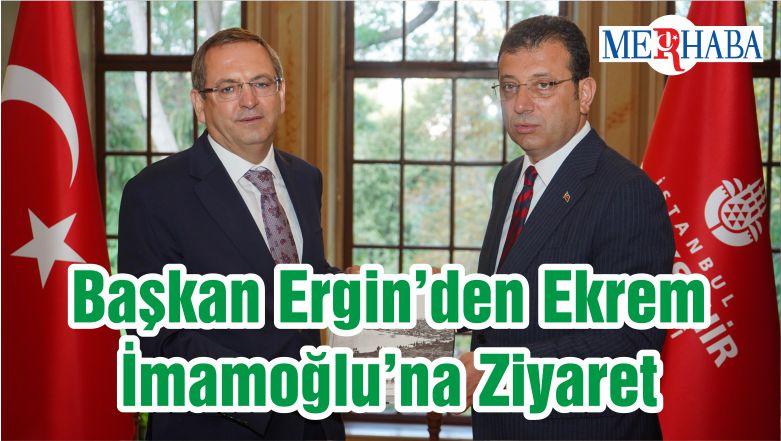 Başkan Ergin'den Ekrem İmamoğlu'na Ziyaret