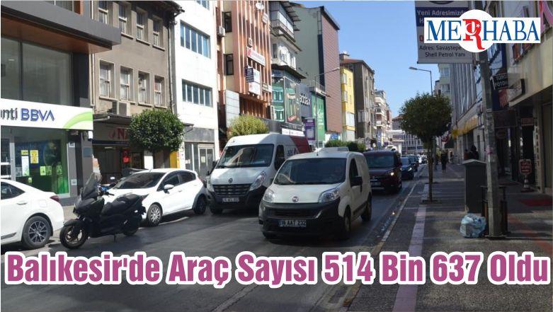 Balıkesir'de Araç Sayısı 514 Bin 637 Oldu