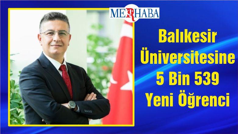 Balıkesir Üniversitesine 5 Bin 539 Yeni Öğrenci