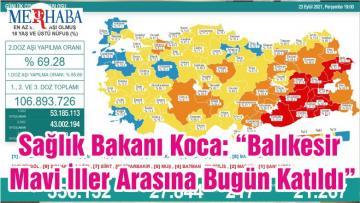 """Sağlık Bakanı Koca: """"Balıkesir Mavi İller Arasına Bugün Katıldı"""""""