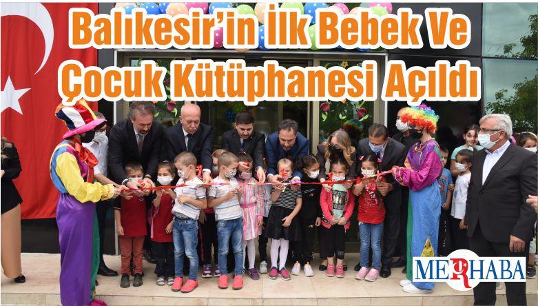 Balıkesir'in İlk Bebek Ve Çocuk Kütüphanesi Açıldı