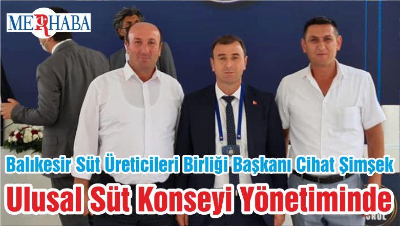 Balıkesir Süt Üreticileri Birliği Başkanı Cihat Şimşek Ulusal Süt Konseyi Yönetiminde