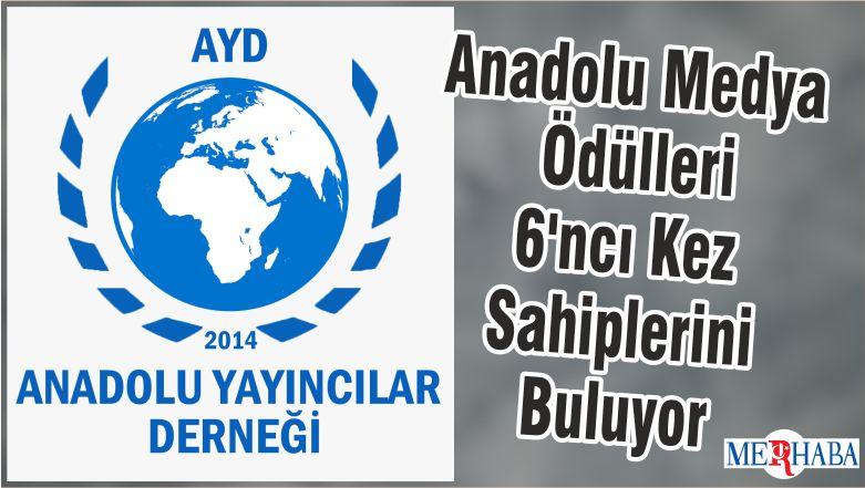 Anadolu Medya Ödülleri 6'ncı Kez Sahiplerini Buluyor