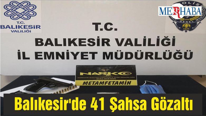 Balıkesir'de 41 Şahsa Gözaltı