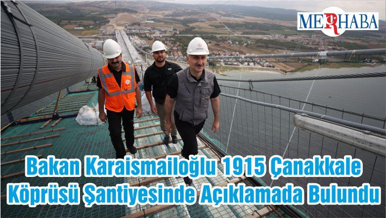 Bakan Karaismailoğlu 1915 Çanakkale Köprüsü Şantiyesinde Açıklamada Bulundu