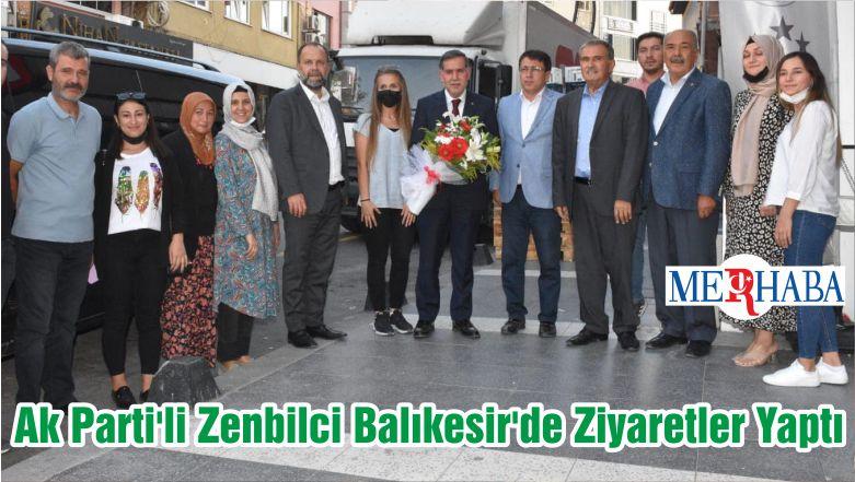 Ak Parti'li Zenbilci Balıkesir'de Ziyaretler Yaptı