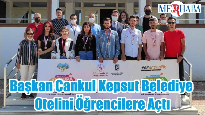 Başkan Cankul Kepsut Belediye Otelini Öğrencilere Açtı