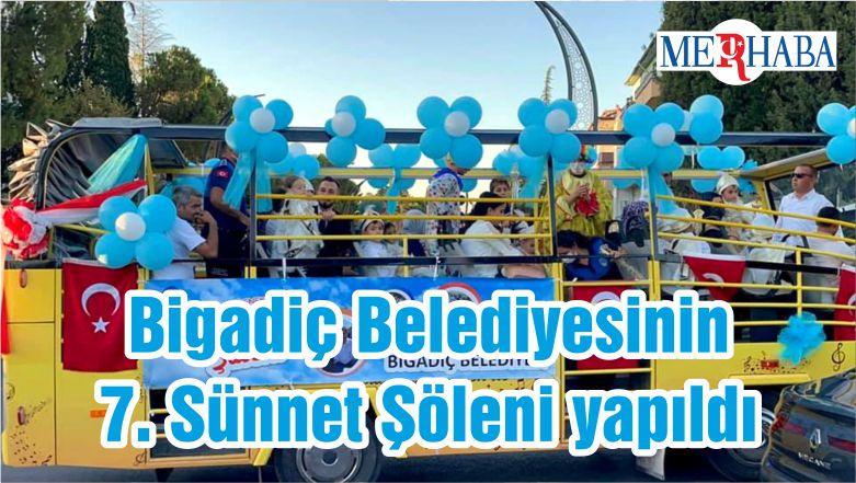 Bigadiç Belediyesinin 7. Sünnet Şöleni yapıldı