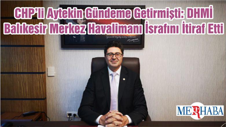 CHP'li Aytekin Gündeme Getirmişti: DHMİ Balıkesir Merkez Havalimanı İsrafını İtiraf Etti