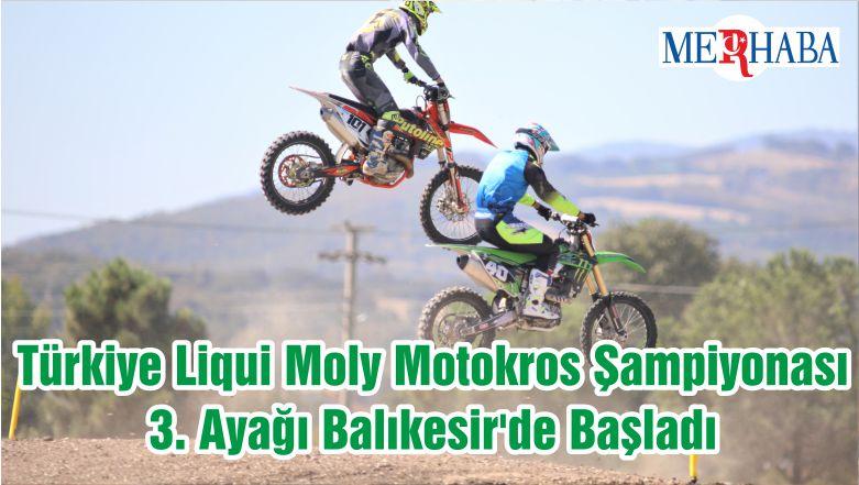 Türkiye Liqui Moly Motokros Şampiyonası 3. Ayağı Balıkesir'de Başladı