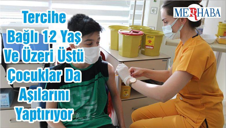 Tercihe Bağlı 12 Yaş Ve Üzeri Üstü Çocuklar Da Aşılarını Yaptırıyor