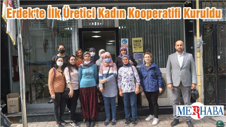 Erdek'te İlk Üretici Kadın Kooperatifi Kuruldu