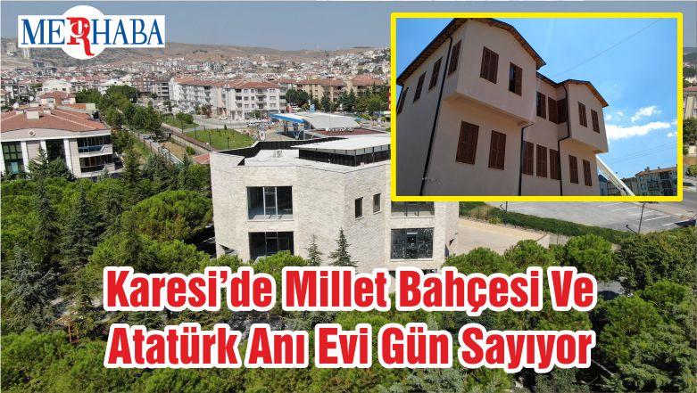 Karesi'de Millet Bahçesi Ve Atatürk Anı Evi Gün Sayıyor