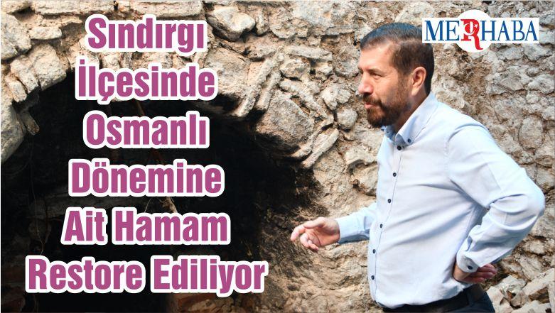 Sındırgı İlçesinde Osmanlı Dönemine Ait Hamam Restore Ediliyor
