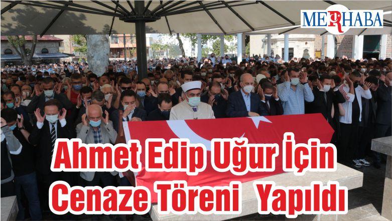 Ahmet Edip Uğur İçin Cenaze Töreni Yapıldı