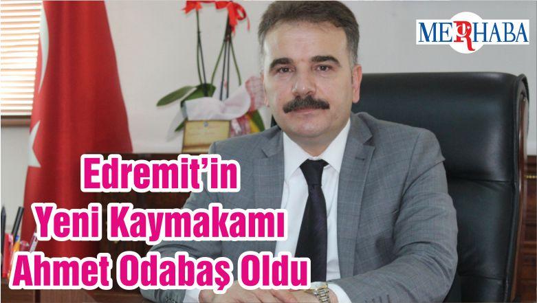 Edremit'in Yeni Kaymakamı Ahmet Odabaş Oldu