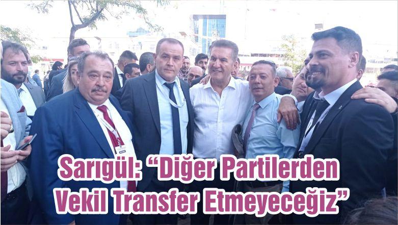 """Sarıgül: """"Diğer Partilerden Vekil Transfer Etmeyeceğiz"""""""