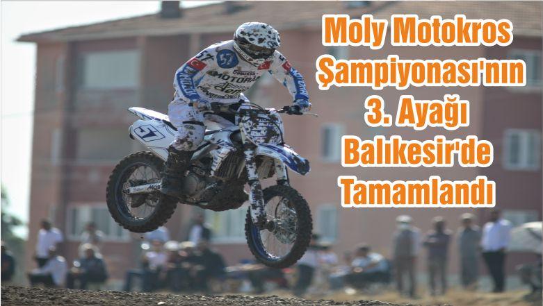 Moly Motokros Şampiyonası'nın 3. Ayağı Balıkesir'de Tamamlandı