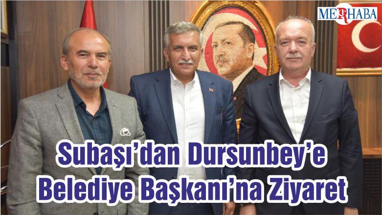 Subaşı'dan Dursunbey'e Belediye Başkanı'na Ziyaret