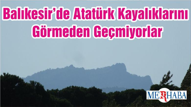 Balıkesir'de Atatürk Kayalıklarını Görmeden Geçmiyorlar