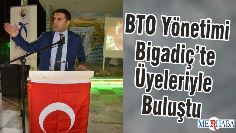 BTO Yönetimi Bigadiç'te Üyeleriyle Buluştu