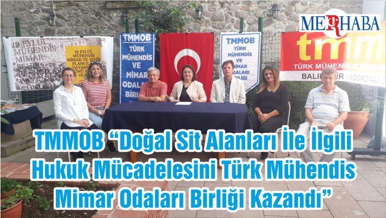 """TMMOB """"Doğal Sit Alanları İle İlgili Hukuk Mücadelesini Türk Mühendis Mimar Odaları Birliği Kazandı"""""""